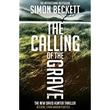 The Calling of the Grave by Simon Beckett (2011-02-03)