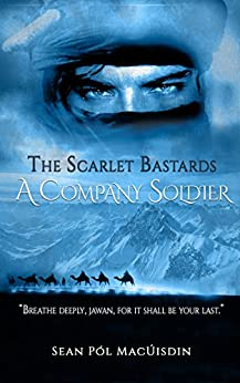 The Scarlet Bastards: A Company Soldier (English Edition) par [MacUisdin, Sean]