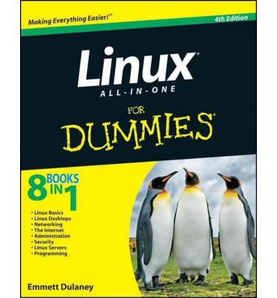 Linux All-in-One For Dummies (For Dummies (Computers)) (Paperback) - Common par By (author) Emmett Dulaney