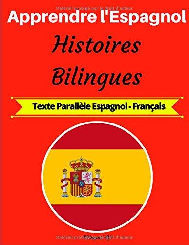 Apprendre l'Espagnol: Histoires Bilingues (Texte Parallèle Espagnol-Français)
