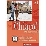 Chiaro! A1: Der Italienischkurs / Interaktives Kursbuch + Arbeitsbuch digital für Whiteboard und Beamer