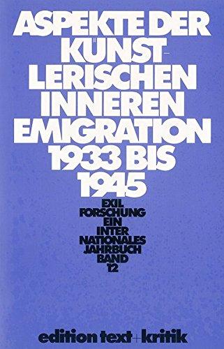 Aspekte der künstlerischen Inneren Emigration 1933-1945 (Exilforschung 12)