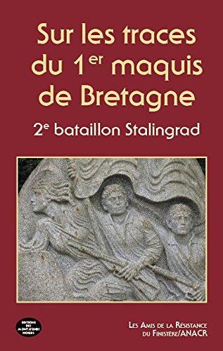 Sur les traces du 1er maquis de Bretagne par Collectif