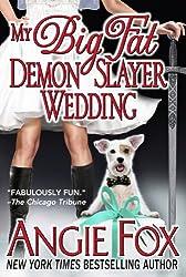 My Big Fat Demon Slayer Wedding (Biker Witches Mystery Book 5)