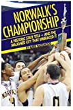 Norwalk's championship: A historic state title - and the maligned city that embraced it by Mark Hazelwood (2014-11-25)