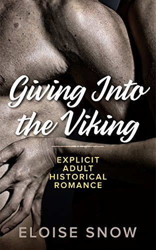 Giving Into The Viking: Steamy Historical Romance (English Edition)