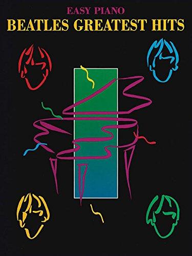 Beatles Greatest Hits Easy Piano par The Beatles