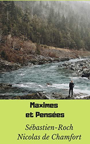 Maximes et Pensées (French Edition)