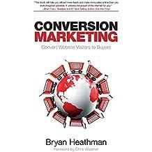 Conversion Marketing: Convert Website Visitors into Buyers