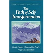 The Path of Self-Transformation (Climb the Highest Mountain Series)