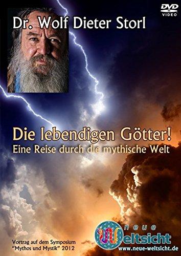 Die lebendigen Götter! Eine Reise durch die mythische Welt: Wolf-Dieter Storl -
