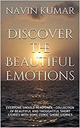 Discover the Beautiful Emotions: EVERYONE SHOULD READ ONCE - COLLECTION  OF BEAUTIFUL AND THOUGHTFUL SHORT STORIES WITH SOME COMIC SHORT STORIES