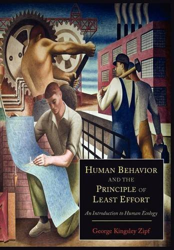 Human Behavior and the Principle of Least Effort: An Introduction to Human Ecology por George Kingsley Zipf