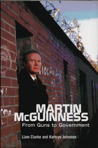 Martin McGuinness: From Guns to Government by Liam Clarke (2005-08-16)