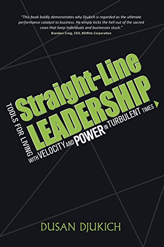 Straight-Line Leadership: Tools for Living with Velocity and Power in Turbulent Times (English Edition)