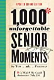 1,000 Unforgettable Senior Moments (2nd Edition)