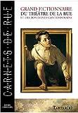 Grand fictionnaire du théâtre de la rue et des boniments contemporains