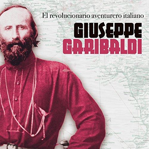 Giuseppe Garibaldi  Audiolibri