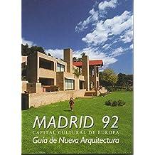 MADRID 92. CAPITAL CULTURAL DE EUROPA. GUIA DE NUEVA ARQUITECTURA.