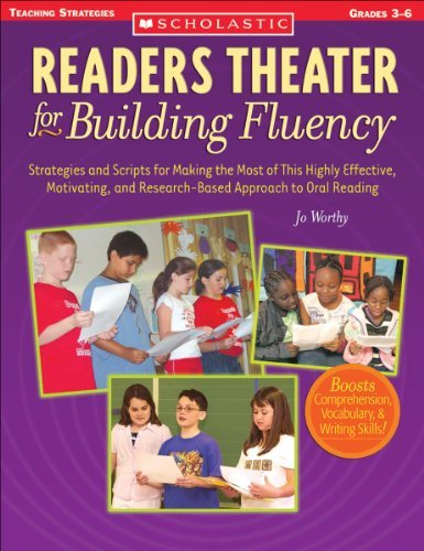 Readers Theater for Building Fluency: Strategies and Scripts for Making the Most of This Highly Effective, Motivating, and Research-Based Approach to Oral Reading (Teaching Strategies, Grades 3-6) by Jo Worthy (2005-09-01)