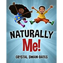 Naturally Me by Crystal Swain-Bates (2014-07-21)