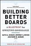 Building Better Boards: A Blueprint for Effective Governance (J-B US non-Franchise Leadership)