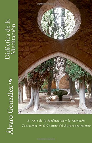 Portada del libro Didáctica de la Meditación: El Arte de la Meditación y la Atención Consciente en el Camino del Autoconocimiento