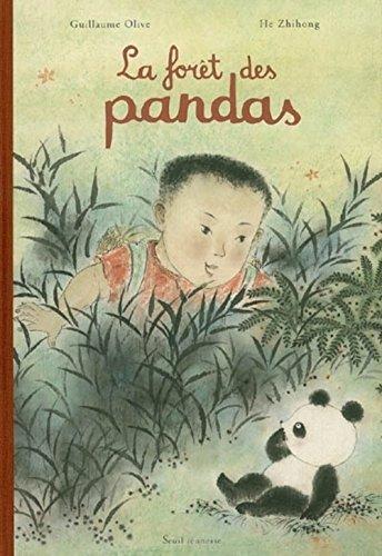 La forêt des pandas par Guillaume Olive, Zhihong He
