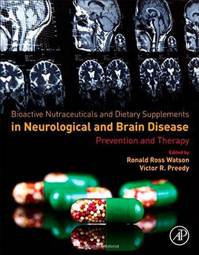 Bioactive Nutraceuticals and Dietary Supplements in Neurological and Brain Disease: Prevention and Therapy (2014-09-15)