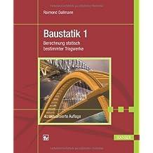 Baustatik 1: Berechnung statisch bestimmter Tragwerke by Raimond Dallmann (2012-11-08)