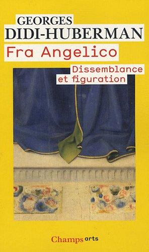 Fra Angelico : Dissemblance et figuration par Georges Didi-Huberman