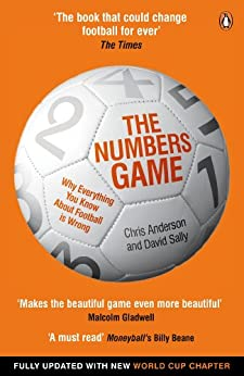 The Numbers Game: Why Everything You Know About Football is Wrong von [Anderson, Chris, Sally, David]