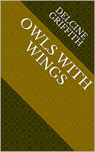 Owls With Wings (Norwegian Edition) por Delcine Griffith