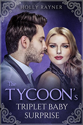 The Tycoon's Triplet Baby Surprise - A Multiple Baby Romance (More Than He Bargained For Book 6)