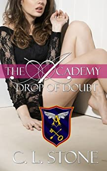 Drop of Doubt: The Ghost Bird Series: #5 (The Academy Ghost Bird Series) by [Stone, C. L.]