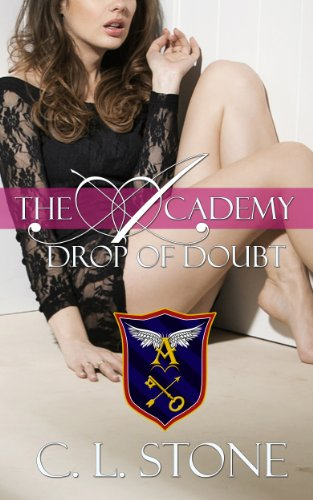 Drop of Doubt: The Ghost Bird Series: #5 (The Academy Ghost Bird Series)