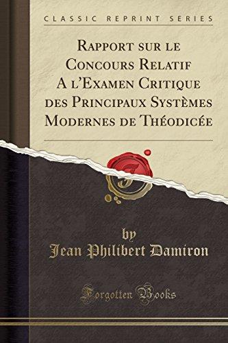 Rapport Sur Le Concours Relatif A L'Examen Critique Des Principaux Systmes Modernes de Thodice (Classic Reprint)