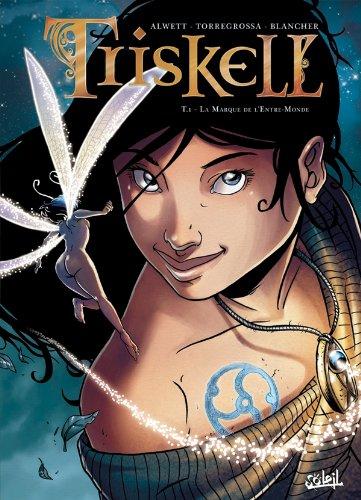 Triskell T01: La marque de l'Entre-Monde