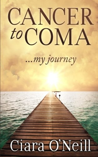 Cancer to Coma ...My Journey