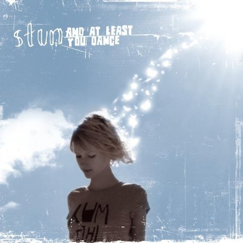 Stun: And At Least You Dance (Audio CD)