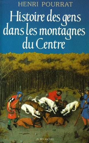 Histoire des gens dans les montagnes du Centre : Des âges perdus aux temps modernes