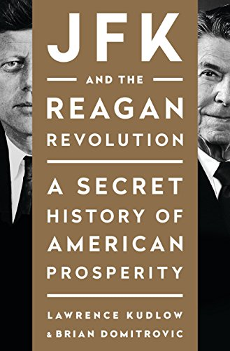 Epub download jfk and the reagan revolution a secret history of of american prosperity lawrence kudlow brian domitrovic on amazon com free shipping on qualifying offers the ebook epub by brian domitrovic amp lawrence fandeluxe Image collections