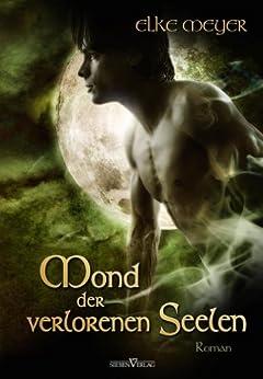 Mond der verlorenen Seelen (Monde der Finsternis 2) von [Meyer, Elke]