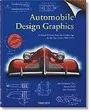 Automobile design graphics. A visual history from the golden age to the gas crisis 1900-1973. Ediz. inglese, francese e tedesca