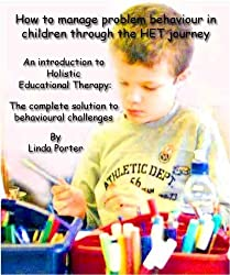 How to manage problem behaviour in children through the HET journey (Step by step guide to managing problem behaviour in children Book 1) (English Edition)