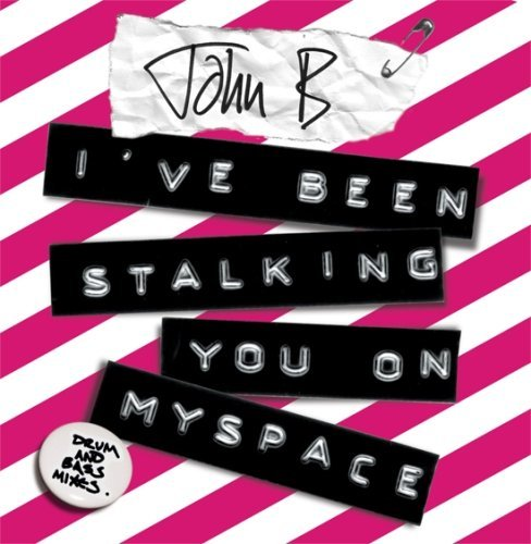 ive-been-stalking-you-on-myspace-by-john-b