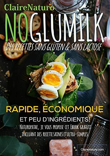 Ebook epub NO GLUMILK: Des recettes sans gluten & sans lactose