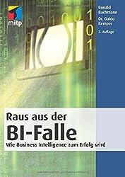 Raus aus der BI-Falle: Wie Business Intelligence zum Erfolg wird (mitp Business)