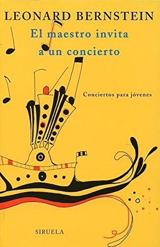El maestro invita a un concierto: Conciertos para jóvenes (Las Tres Edades) por Leonard Bernstein