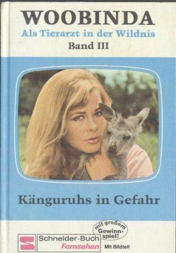 Als Tierarzt in der Wildnis, Band 3: Känguruhs in Gefahr (Schneider Buch Fernsehen mit Bildteil)